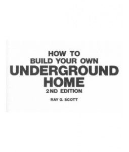 How To Build Your Own Underground Home Construction Plans