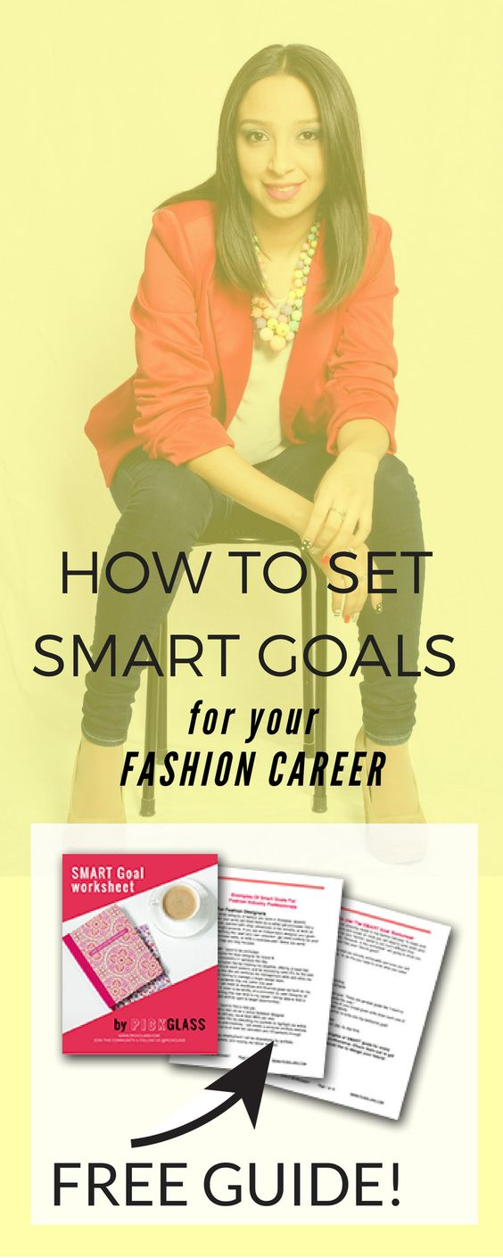 How To Set Smart Goals For A Career In The Fashion Industry Http Pickglass Com Smart Goals Fashion Industry Smart Goals Career Fashion Fashion Jobs