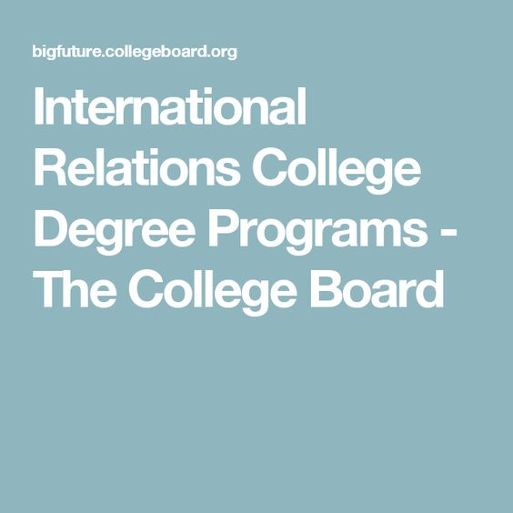 International Relations College Degree Programs - The College Board