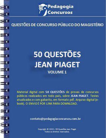 50 Questoes Sobre Jean Piaget Pedagogia Concursos Jean Piaget