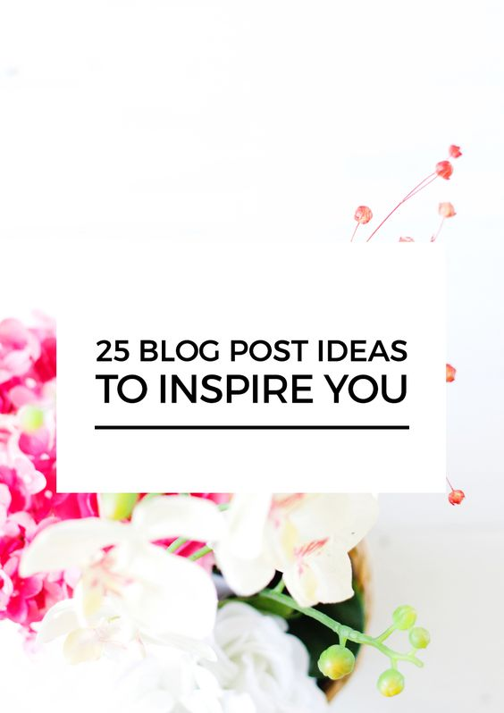 25 Blog Post Ideas To Inspire You. Looking for some blog post ideas for your blog?