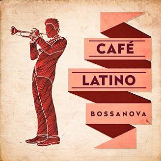VA - Café Latino: Bossanova (2017)