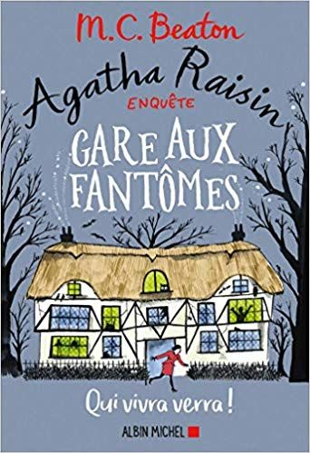 Agatha Raisin Enquete 14 Gare Aux Fantomes Qui Vivra Verra Amazon Fr M C Beaton Clarisse Laurent Livres Livre Audio Livres A Lire Telechargement