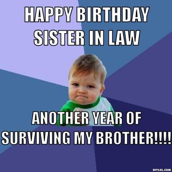 Funny Meme Sister : Happy birthday brother and sister in law