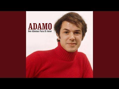 Salvatore Adamo 48 Grandes Exitos En Español Lo Mejor De Salvatore Adamo Album Completo Album 2002 Disco Completo Youtube Youtube El Amor