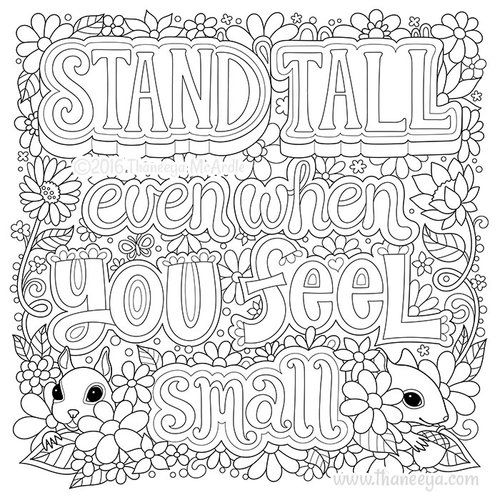 Stand Tall Even When You Feel Small By Thaneeya Mcardle Quote Coloring Pages Coloring Book Pages Bird Coloring Pages