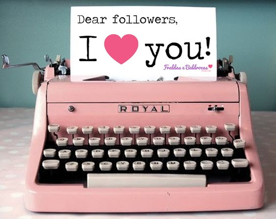 Fraldas e Baldrocas!: Dear followers, I love you!