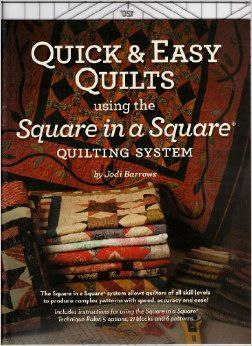 Quick and Easy Quilts Using the Square in a Square Technique Plus the Original Square in a Square Ruler: Jodi Barrows: Amazon.com: Books