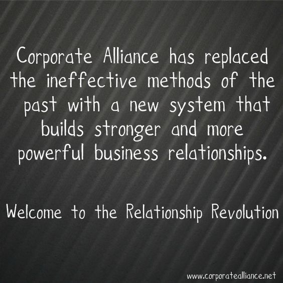 Corporate Alliance has replaced the ineffective methods of the past with a new system that builds stronger and more powerful business relationships.