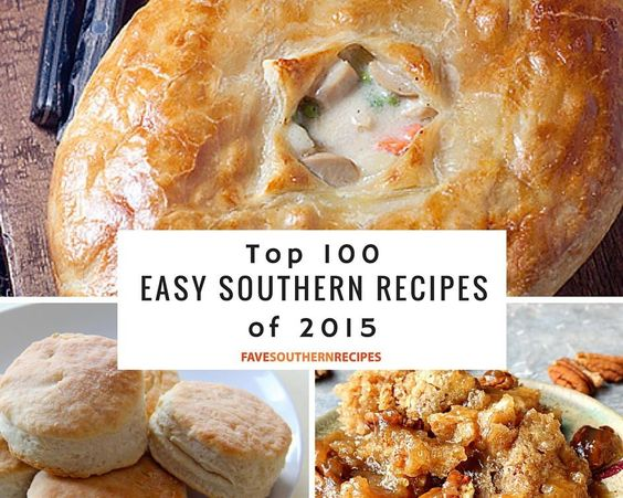 Top 100 Easy Southern Recipes: Your Favorite Southern Comfort Food Recipes