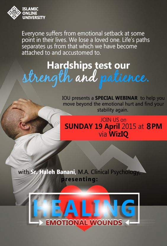 JOIN Islamic Online University for a special webinar: HEALING EMOTIONAL WOUNDS presented by Sr. Haleh Banani, M.A. Clinical Psychology, and learn how to move beyond the hurt and get back to emotional stability.