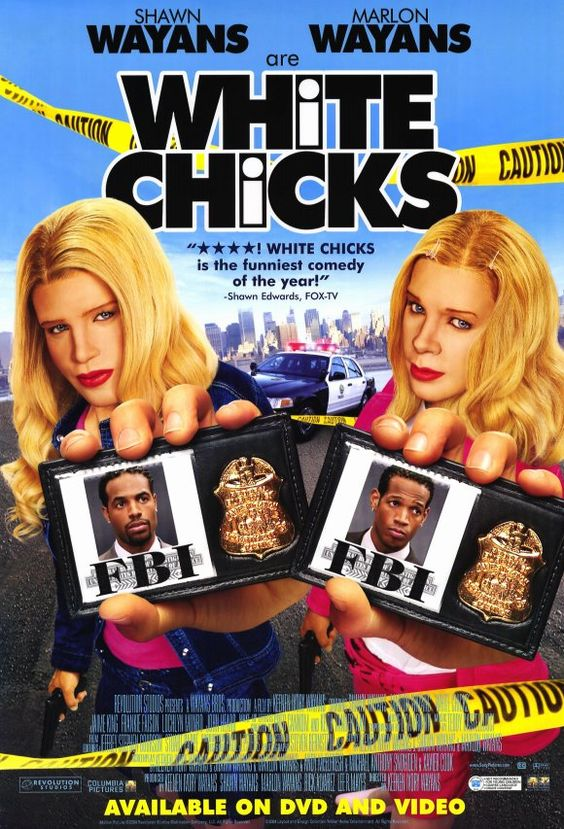 White Chicks- just watched this with my friend. haha oh my god I died from laughter! *crying