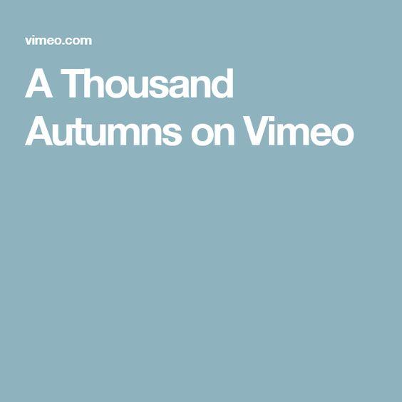 A Thousand Autumns on Vimeo
