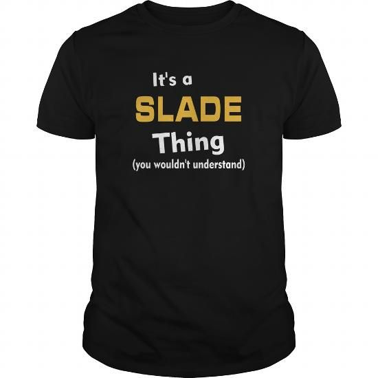 Its a Slade thing you wouldnt understand
