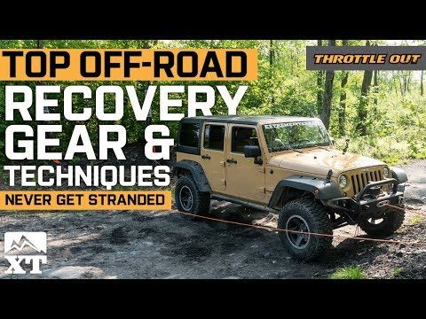 The Jeep Off Roading Recovery Gear And Techniques You Need To Know