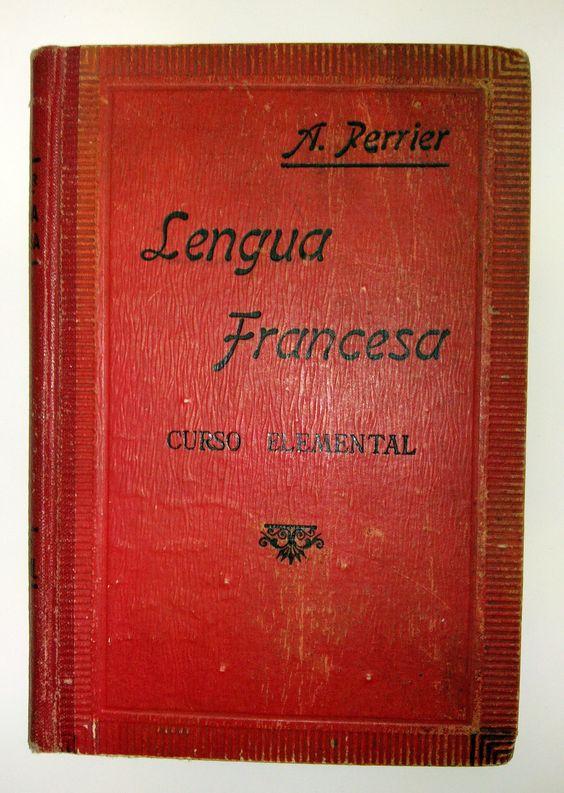 LENGUA FRANCESA CURSO ELEMENTAL. Alphonse Perrier. Ediciones Perrier. Barcelona, 1940.