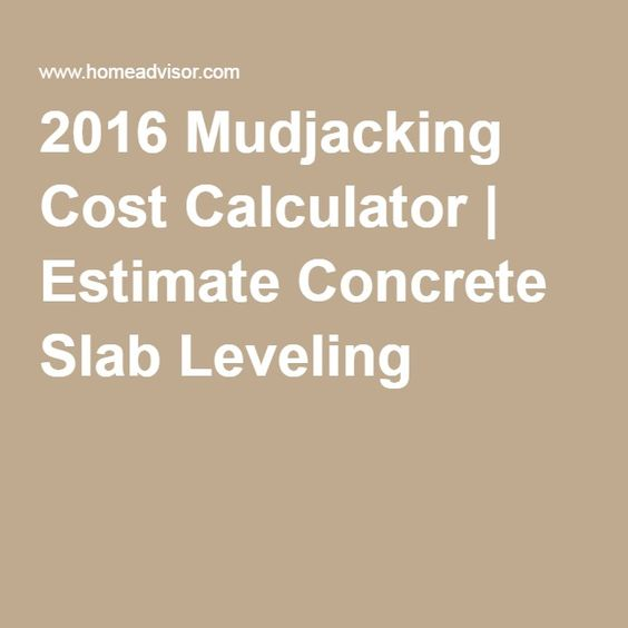 2016 mudjacking cost calculator estimate concrete slab for Concrete basement cost estimator