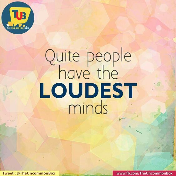 Quiet People Have the Loudest Minds  #quiet #silence #mind #loudest #quote #thought