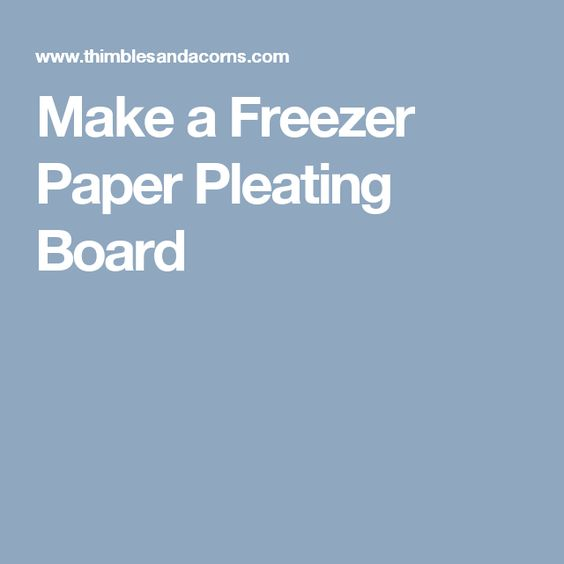 Make a Freezer Paper Pleating Board