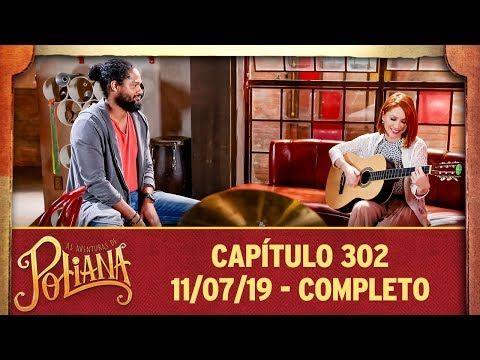 As Aventuras De Poliana Capitulo 302 11 07 19 Completo