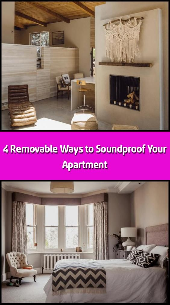 4 Removable Ways To Soundproof Your Apartment These Four Tips Will Help You Soundproof Your Apartment Without Upsetting In 2020 Apartment Sound Proofing Zen Space