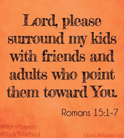 Lord, please surround my kids with friends and adults who point them toward You…