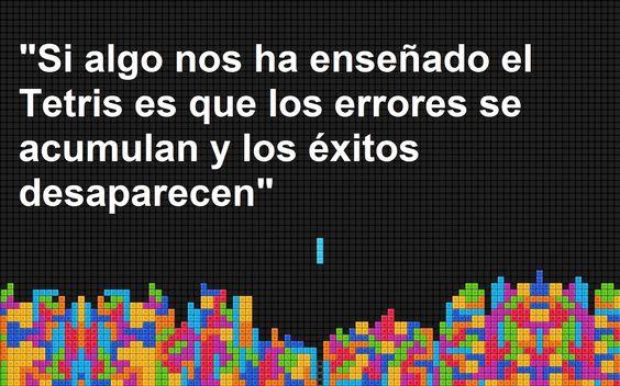 Si algo nos ha enseñado el Tetris es que los errores se acumulan y los éxitos desaparecen
