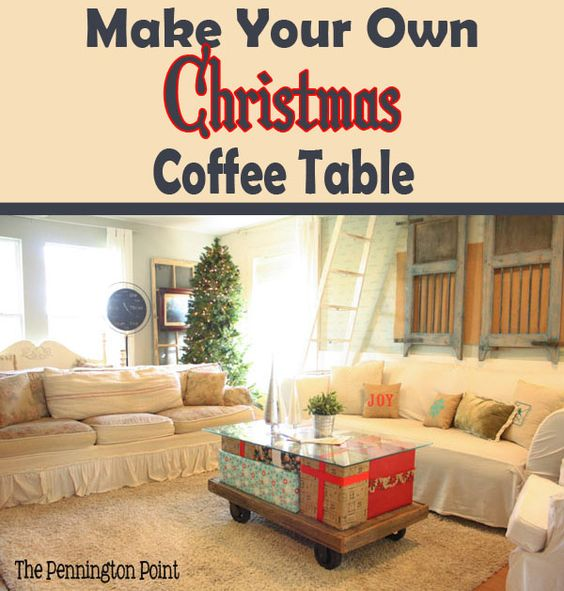 Make your own christmas coffee table the pennington for Make your own coffee table