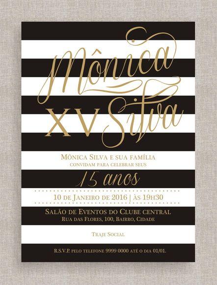 Convite Digital 15 anos 05 Tema listras, preto, branco e dourado, black white gold, manuscrito.: