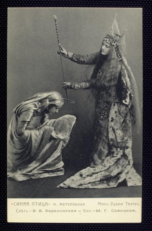 baranovskaya as light & margarita savitskaya as fairy.  l'oiseau bleu (the blue bird) is a 1908 play by belgian author maurice maeterlinck. it premiered on 30 september 1908 directed by konstantin stanislavski's at his moscow art theatre.: