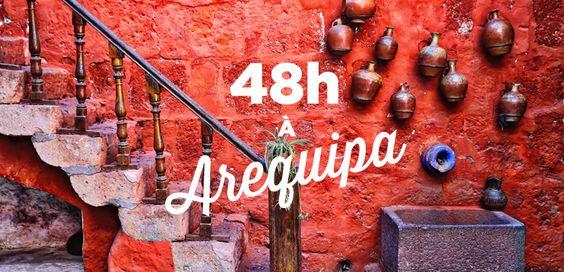 48h à Arequipa