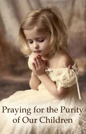 Praying for the purity of our children.