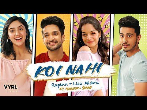 Koi Nahi Rupinn Lisa Mishra Ashnoor Kaur Sunny Chopra Official Music Video Vyrloriginals Youtube In 2020 Music Videos Upbeat Songs Music Albums