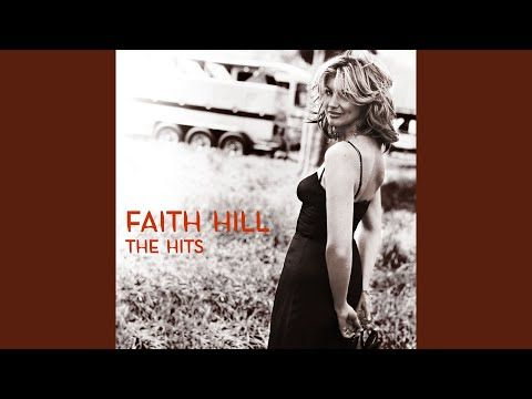 You Re Always In My Heart I Take You Everywhere And Everywhere I Am There You Ll Be I Love You Baby Faith Hill Hollywood Records I Am A Singer