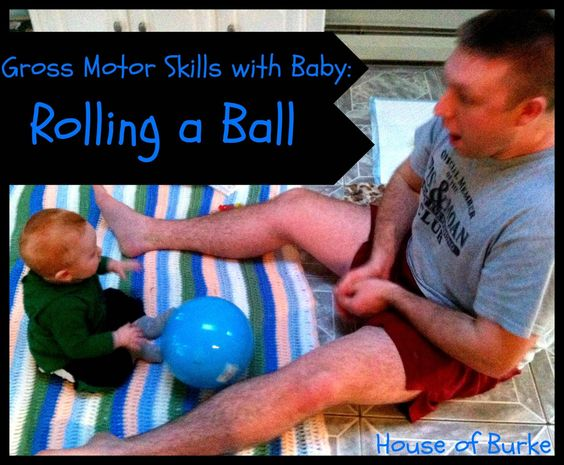 Playing Ball Motor Skills Infants And Gross Motor