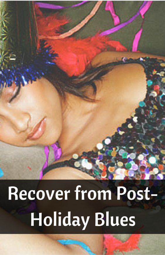 Post-Holiday Blues Are the Real Deal. Here's How to Recover