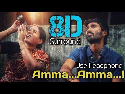 Amma Amma 8d Velaiyilla Pattathari Dhanush Amala Paul Anirudh Ravichandar 8d Beatz Youtube In 2020 Audio Songs Free Download Tamil Video Songs Audio Songs