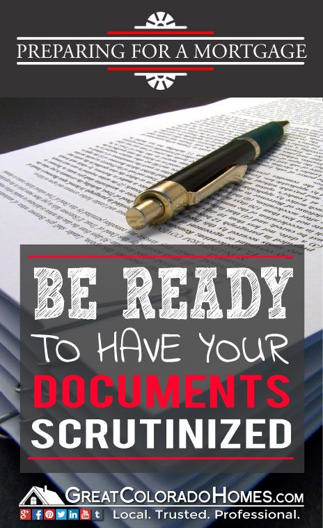 Be Prepared to Have Your Documents Scrutinized When Preparing for a Mortgage. #realestate