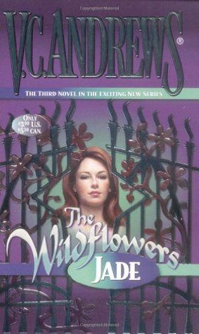 Wildflowers III: Jade by Virginia Andrews (1999) | The others don't know what it's like to try to escape the madness and be lured into an ordeal too traumatic to forget