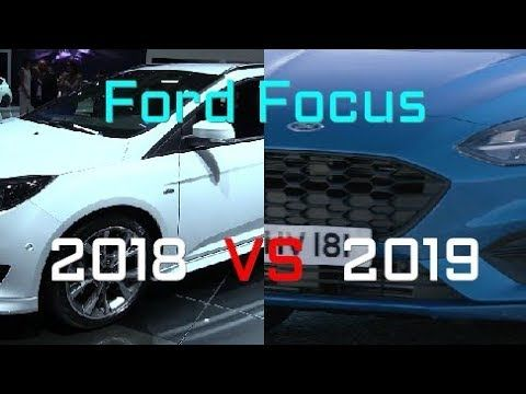 2018 Vs 2019 Ford Focus What S The Difference Youtube Ford