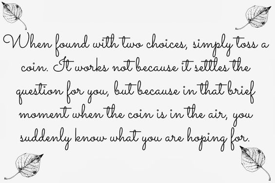 When faced with two choices...: