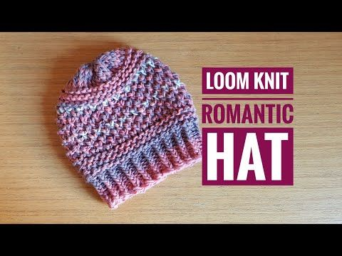 How To Loom Knit The Romantic Hat Diy Tutorial Youtube Loom Knitting Patterns Hat Loom Knitting Patterns Loom Knitting Tutorial