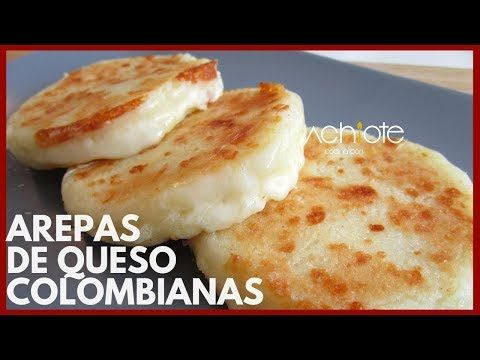 Como Hacer Arepas De Queso Colombianas Arepas Colombianas Exquisitas Youtube Arepas De Queso Arepas Recetas Colombianas