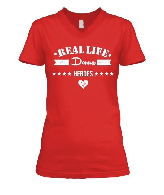 Nurses Are Real Life Heroes - Donna - 21.00. Premium quality tees, tanks and hoodies from BadBananas. Flat rate shipping worldwide.