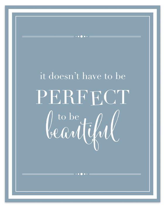 no tiene que ser perfecto para ser hermoso