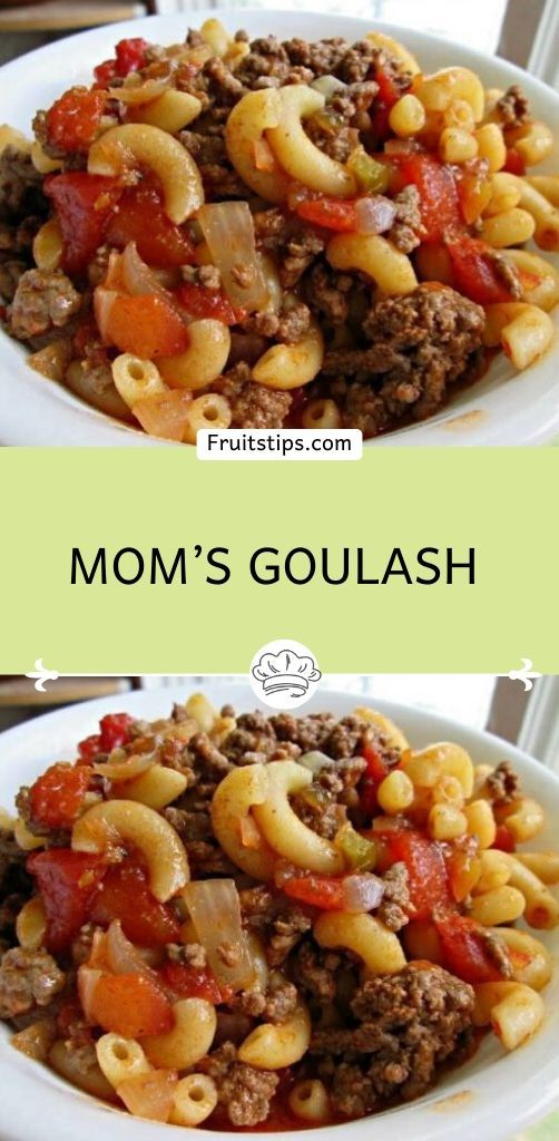 Mom S Goulash In 2020 Ground Beef Recipes For Dinner Recipes Goulash