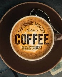 This one really does it all: where your coffee comes from, where coffee shops started, how to roast your own coffee at home…no, really! Then the science and flavour, and then onto making some fantastic cups of coffee. Perfect. #coffee