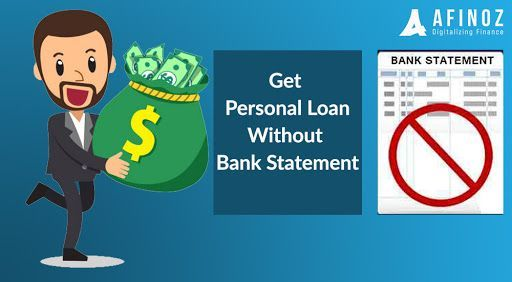 How To Get A Personal Loan Without Bank Statement Personal Loans Bank Statement Payday Loans