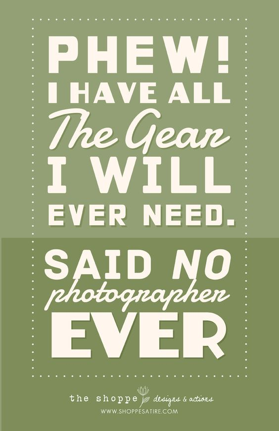 A laugh for you all :).   Shoppe Satire ~ Humor for Photographers ~ Photography Jokes » The Shoppe Designs Blog: