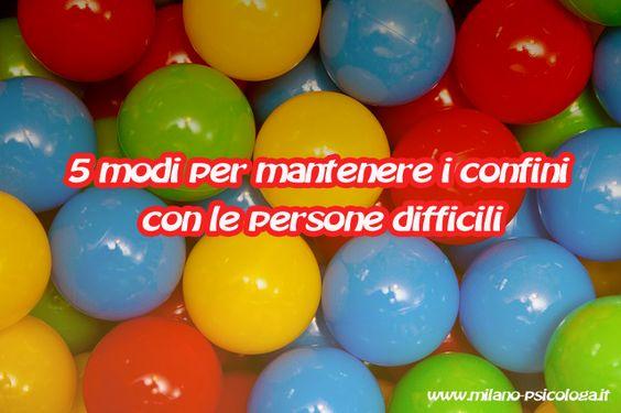 personedifficili http://www.milano-psicologa.it/persone-difficili-assertivita.html